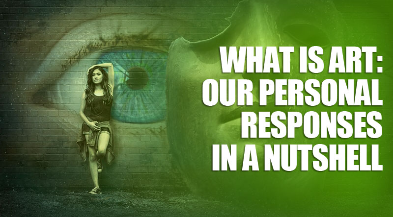 featured1 - What Is Art: Our Personal Responses in a Nutshell