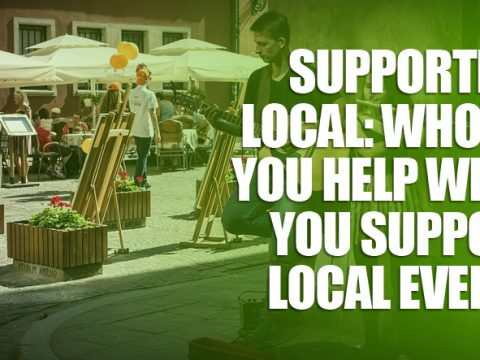 featured3 480x360 - Supporting Local: Who Do You Help When You Support Local Events