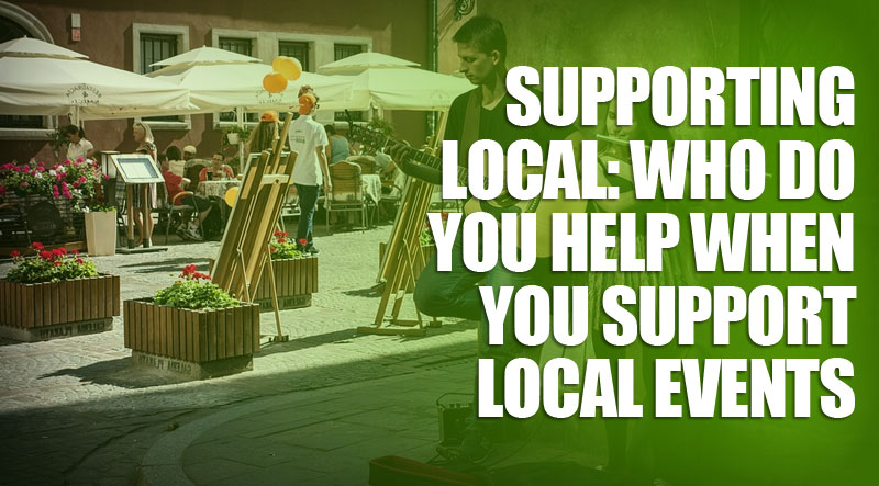 featured3 - Supporting Local: Who Do You Help When You Support Local Events
