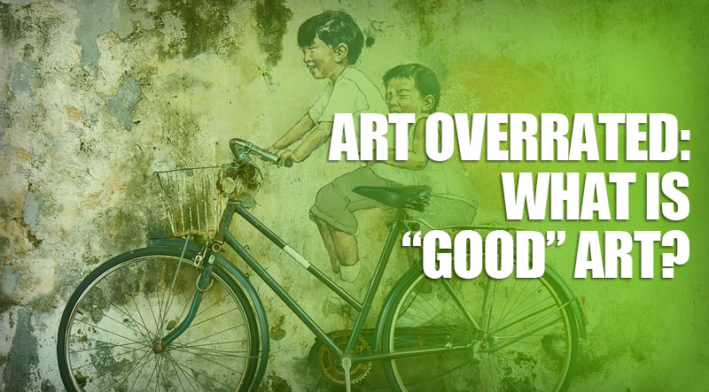"featured4 - Art Overrated: What Is ""Good"" Art?"