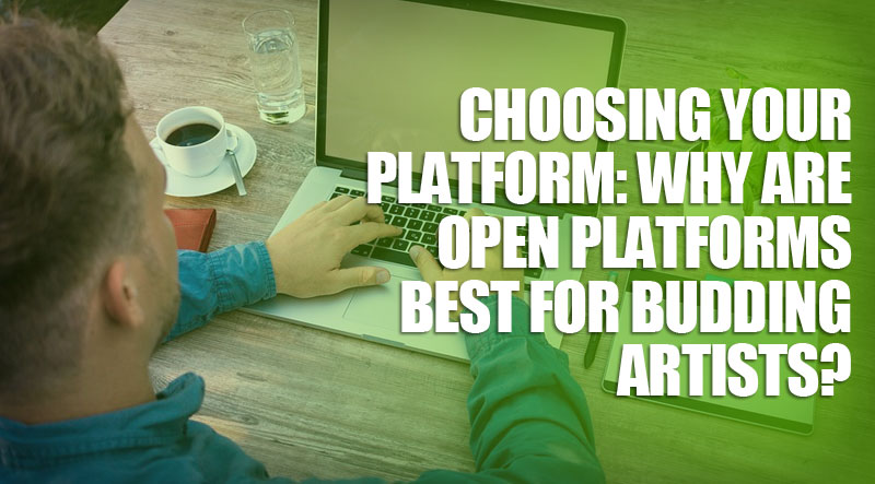 featured8 - Choosing Your Platform: Why Are Open Platforms Best for Budding Artists?